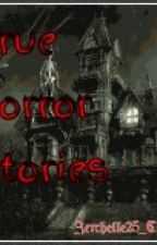 True Horror Stories by Jerchelle25_ching