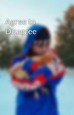 Agree to Disagree - Missi by -Bitch-_-Please-