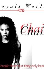 Chains (Formerly HighSchool)  by RoyalsWorld