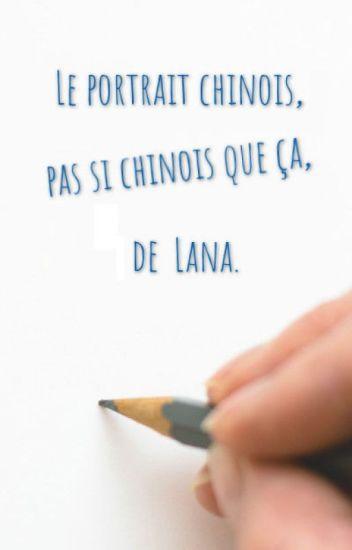 Le Portrait Chinois Pas Si Chinois Que ça De Lana Lana