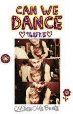Can We Dance (Muke Smut ➳ Michael + Luke)✓ by gaybar