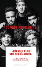 4 Problemas (Ziall, Narry,Niam,Nouis) by Ms_Dark_Shades