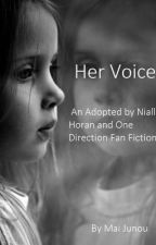 Her Voice - Adopted by Niall Horan And One Direction by Mai_Junou