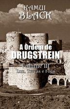 A Ordem de Drugstrein - Volume III by KamuiBlack