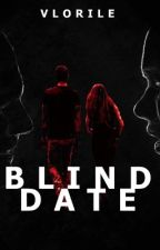 blind date by Vlorile