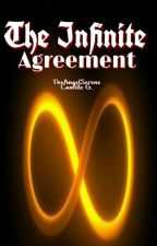 Infinite Agreement [Completed] by TheAngelSerene