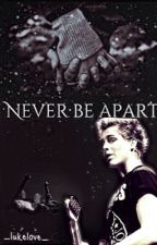 Never be apart by _lukelove_
