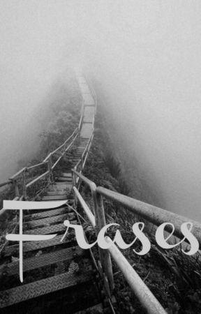 Frases by Mestiza_Blanca