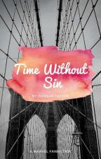 Time Without Sin- A Marvel FanFiction by _artistinthemaking_