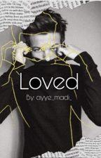 Loved.  by ayye_madi_