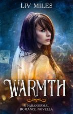 Warmth: A Paranormal Romance Book by LivMilesauthor