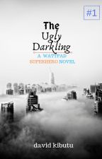 THE UGLY DARKLING by DknLegend
