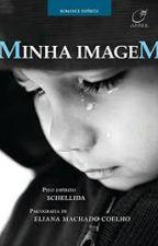 MINHA IMAGEM by Elizamaiahudson