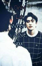 I only lie when i love you by jin_nij