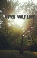 WITCH-WOLF LOVE by Diketso