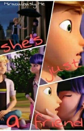 She's Just a Friend - A Miraculous Ladybug Story - 1   Lila