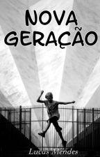 Nova Geração by LucasMendes770