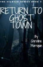 Return to Ghost Town by chlo_bird19