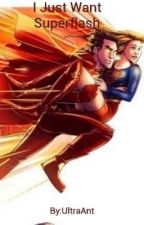 I Just Want Superflash by UltraAnt