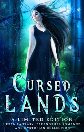 Cursed Lands: A Paranormal Romance, Urban Fantasy, and Dystopian Collection by CursedLandsAuthors