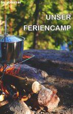 Unser Feriencamp by yolerrel