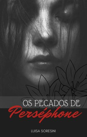 Os Pecados de Perséphone by LuisaSoresiniRDilsci
