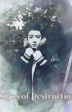 (ON HOLD) Signs of Destruction // Chanyeol + Ot9 by xx3Ren3xx