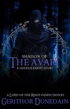 Shadow of the Avari: A Middle Earth Story by GerithorDunedain