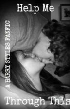 Help Me Through This (A Harry Styles Fanfic) by keatonbaby