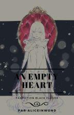 Black Clover : An empty heart by AliceInWond