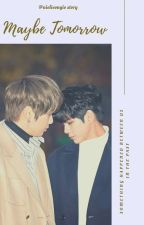 MAYBE TOMORROW; OngNiel by nielieongie