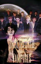 Underworld Vampires [COMPLETED] by ExoShaneey