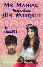 Mr.Maniac married Ms.Gangster by cheiniu023