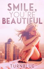 Smile, You're Beautiful by turnblue