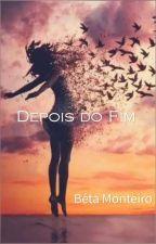 Depois do Fim by BettaMonteiro