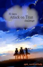 30 days Attack on Titan challenge by aph_centralitaly