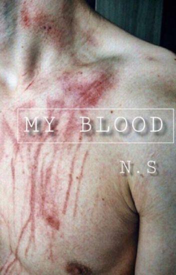 MY BLOOD   NarryStoran 