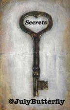 Secrets (ON HOLD) by JulyButterfly