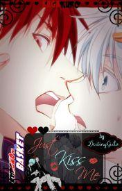 Just Kiss Me [Kuroko no Basket FanFic Short-Story  KagaKuro] by DestinyGirlz