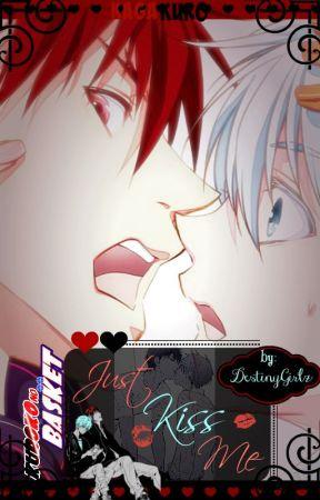 Just Kiss Me [Kuroko no Basket FanFic Short-Story, KagaKuro] by DestinyGirlz