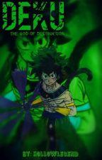 Deku The God Of Destruction by HollowLegend