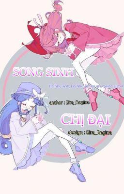 Song Sinh Chị Đại