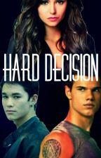 Hard Decision by DarkAngel1718
