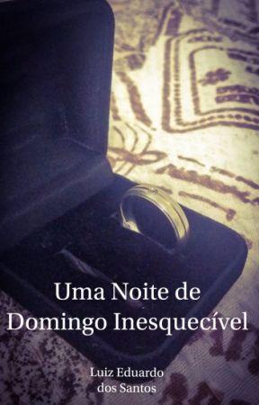 Uma Noite de Domingo Inesquecível by LEduardoSantos