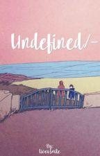 Undefined/- by liveasmile
