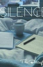 Silence ●Stranger Things X Reader●  by SweatyKyle420