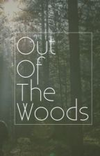 Out Of The Woods by camphalfgalra