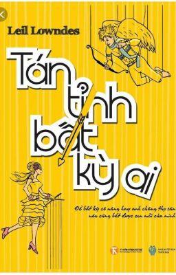 Đọc truyện Tán tỉnh bất kì ai- Edit by Jane Otori