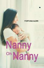 Nanny oh Nanny [COMPLETED] by fortunaldri