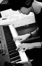 Kpop Song Quotes  by Suhosjunmoney